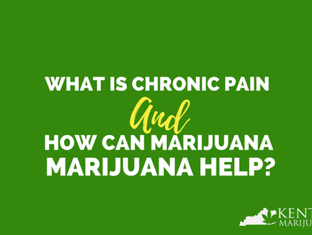 What is Chronic Pain and How Can Medical Marijuana Help?