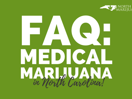 Frequently Asked Question about Medical Marijuana in North Carolina