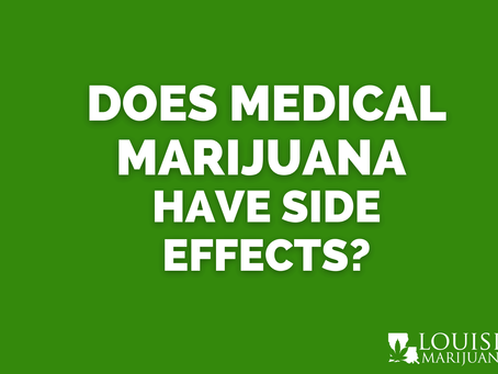 Are There Side Effects That Come With Medical Marijuana?