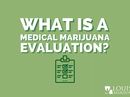 What is a medical marijuana evaluation and how do I get one?
