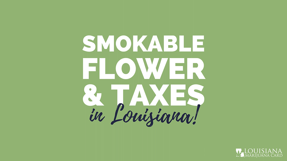 smokable flower & taxes in Louisiana