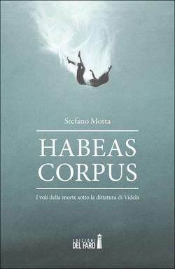 Stefano Motta, Habeas corpus, Edizioni del Faro, Trento 2021