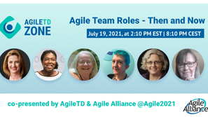 Panel on Agile Team Roles - Then and Now