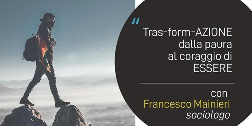 I GIOVEDI DI ASCEIPA: Tras-form-AZIONE