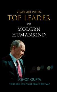 VLADIMIR PUTIN – TOP LEADER OF MODERN HUMANKIND