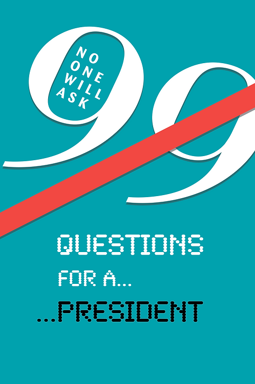 99 Questions for a President