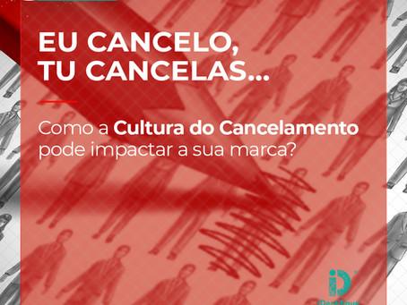 Como a Cultura do Cancelamento pode impactar a sua marca?