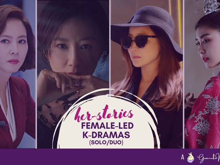 Her-Stories: Female-Led K-Dramas (Solo/Duo)