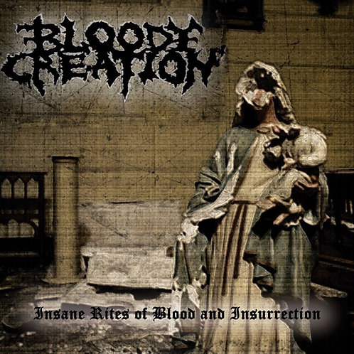 BLOODY CREATION - Insane rites of blood and insurrection (CD)