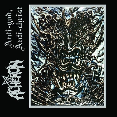 ACHERON - Anti - God, Anti - Christ (CD)