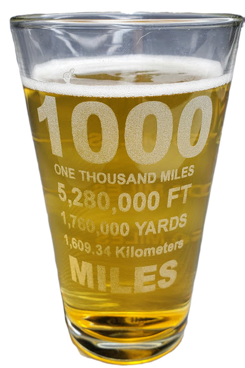 1000 Miles Engraved Beer Pint Glass By 1KRC | 16 oz.