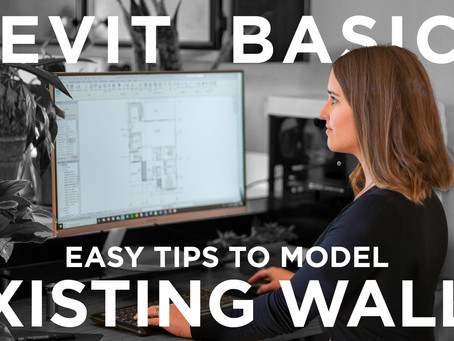 Revit Basics: Easy Tips to Model Existing Walls