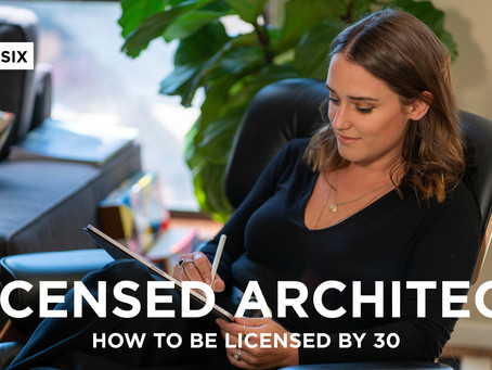 How to Become a Licensed Architect by 30