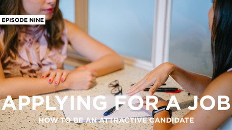 Applying for a Job: How to be an Attractive Candidate