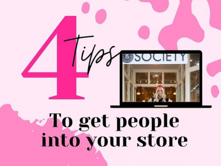4 tips to get people into your store!
