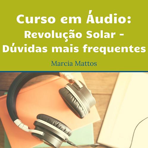 Áudios - Revolução Solar (dúvidas mais frequentes)