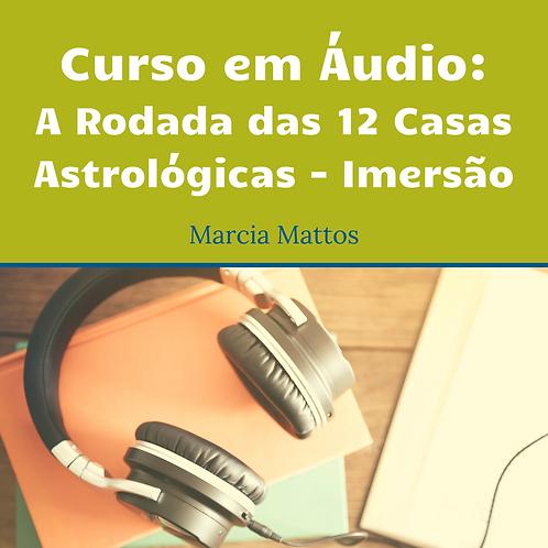 Áudios - A Rodada das 12 Casas - Imersão Parte 1