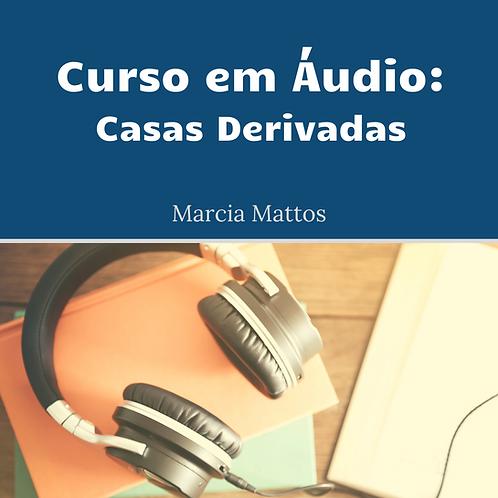 Áudios - Casas Derivadas