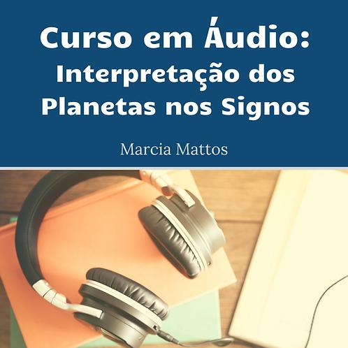 Áudios - Interpretação dos Planetas nos Signos