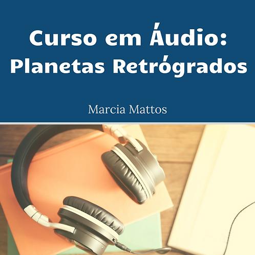 Áudios - Planetas Retrógados