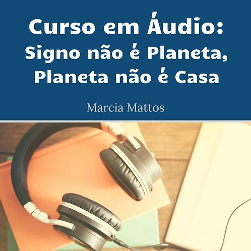 Áudios - Signos não são Planetas, Planetas não são Casa