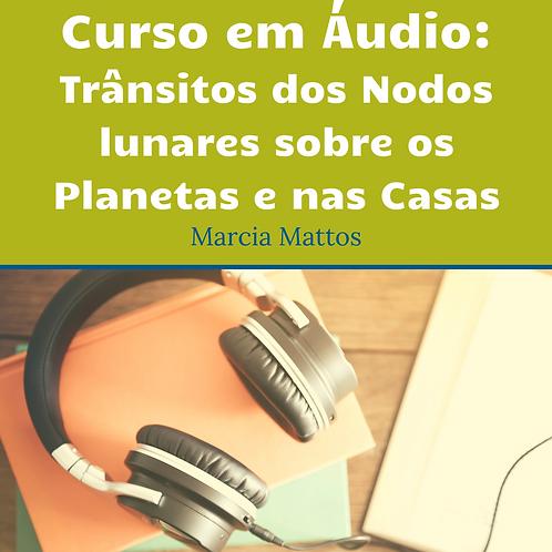 Áudios -Trânsitos dos Nodos Lunares sobre os Planetas e nas Casas