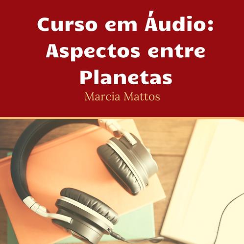 Áudios - Aspectos entre os Planetas - Introdução