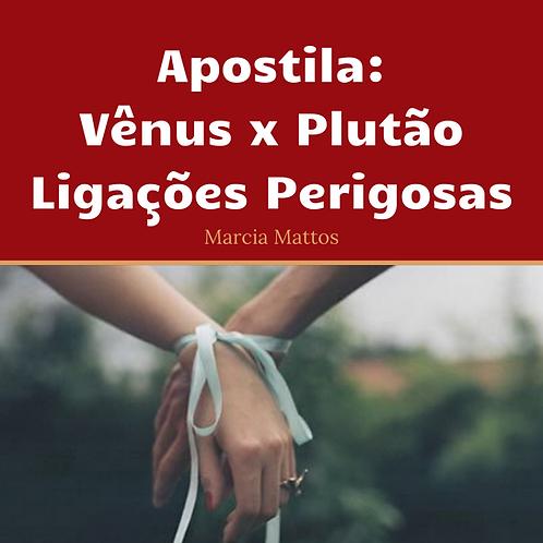Apostila em PDF - Vênus x Plutão - Ligações Perigosas