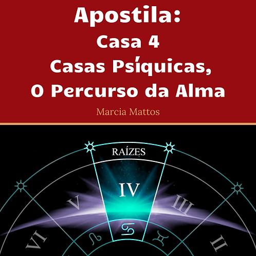 Apostila Casa 4 - Casas psíquicas, o percurso da alma