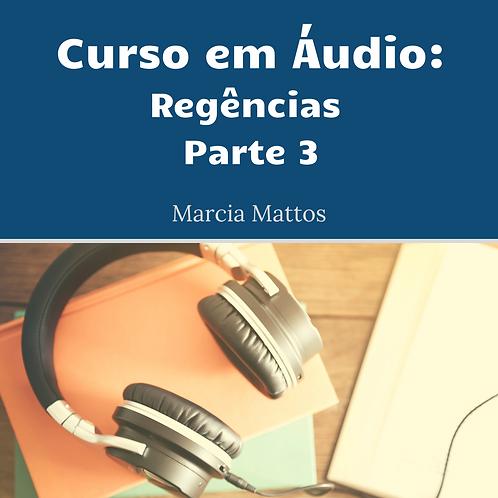 Áudios - Regências Parte 3