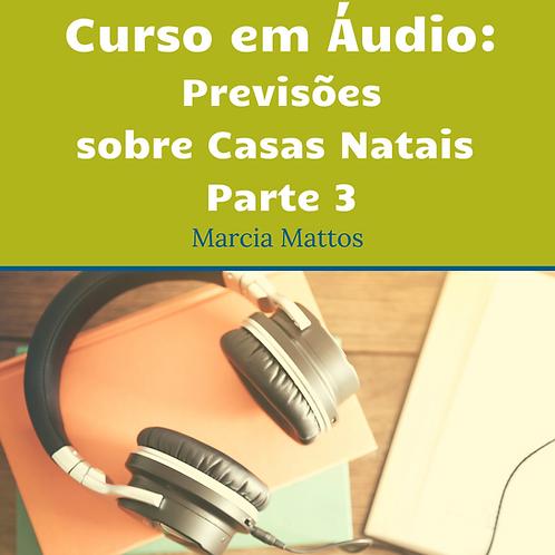 Áudios -Previsões sobre as Casas Natais
