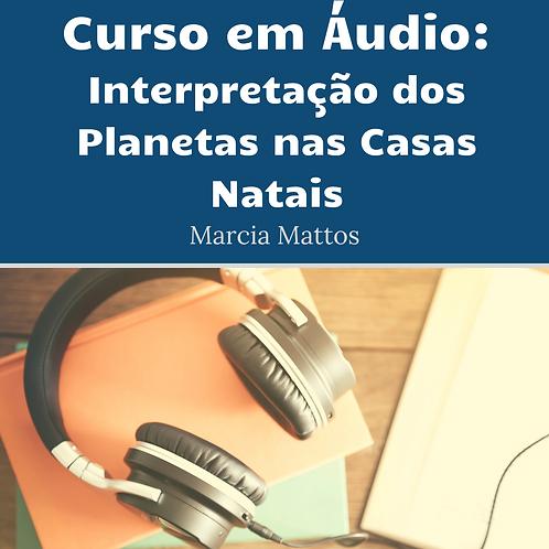Áudios - Interpretação dos Planetas nas Casas Natais