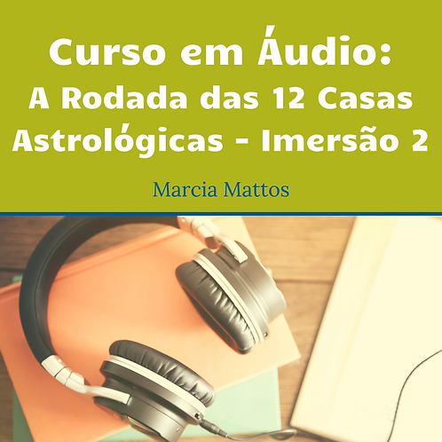 Áudios - A Rodada das 12 Casas - Imersão Parte 2