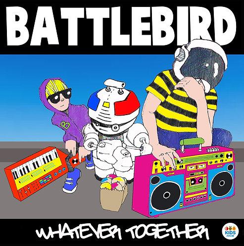 'Whatever Together' - Battlebird CD Album
