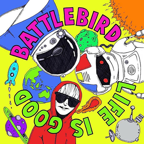 'Life is Good' - Battlebird CD/DVD Album