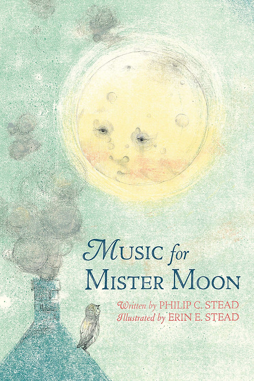 Music for Mister Moon by Philip C. Stead