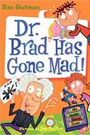 Dr.Brad Has Gone Mad by Dan Gutman.jpg