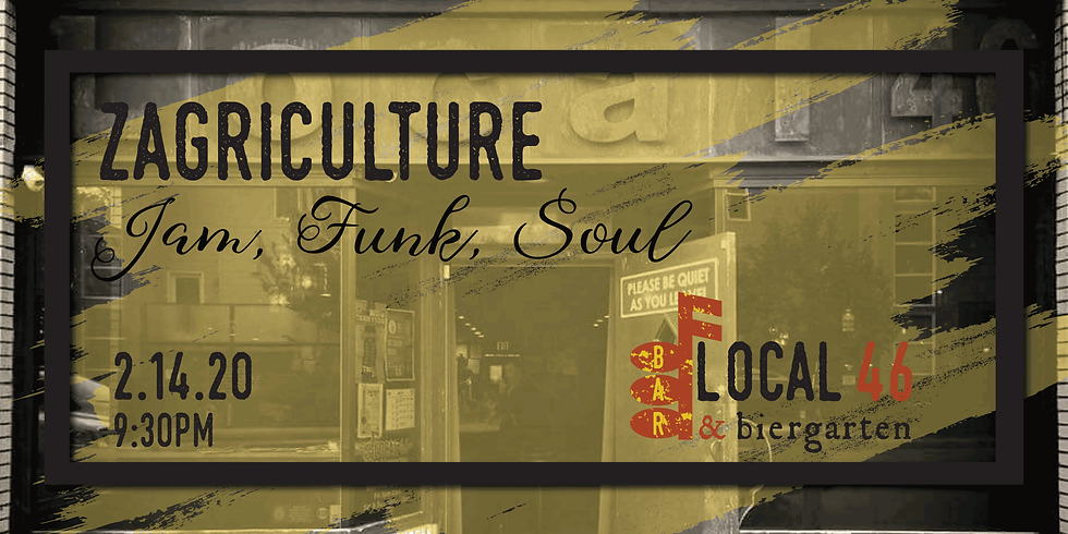 Live Music from Zagriculture at Local 46