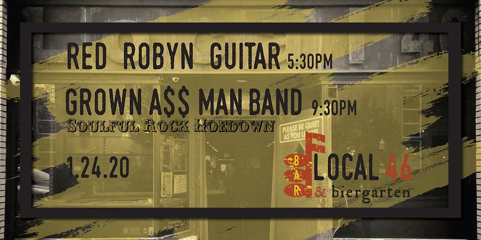 Red Robyn Guitar & Grownass Man Band at Local 46