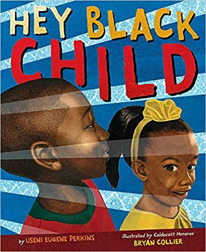 Hey Black Child by Useni Eugene Perkins.