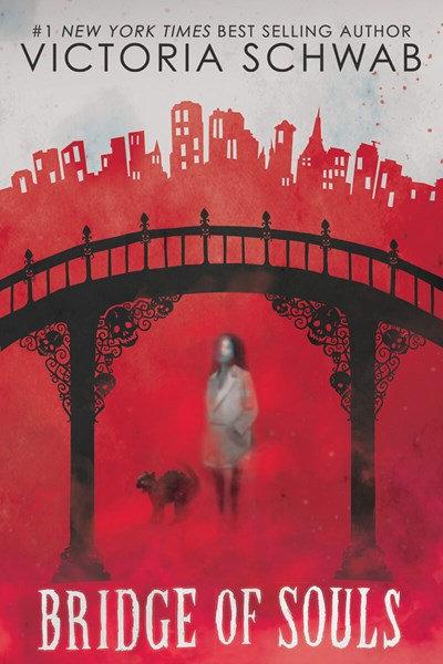 Bridge of Souls (City of Ghosts #3) by Victoria Schwab