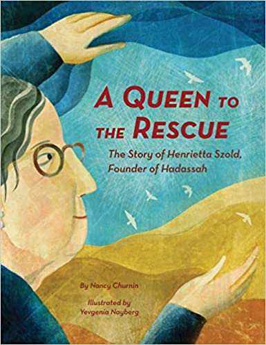 A Queen to the Rescue by Nancy Churnin (10/5)