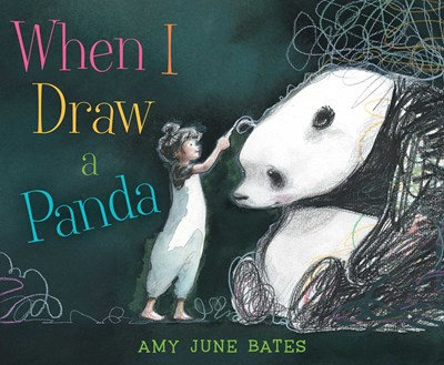 When I Draw a Panda by Amy June Bates