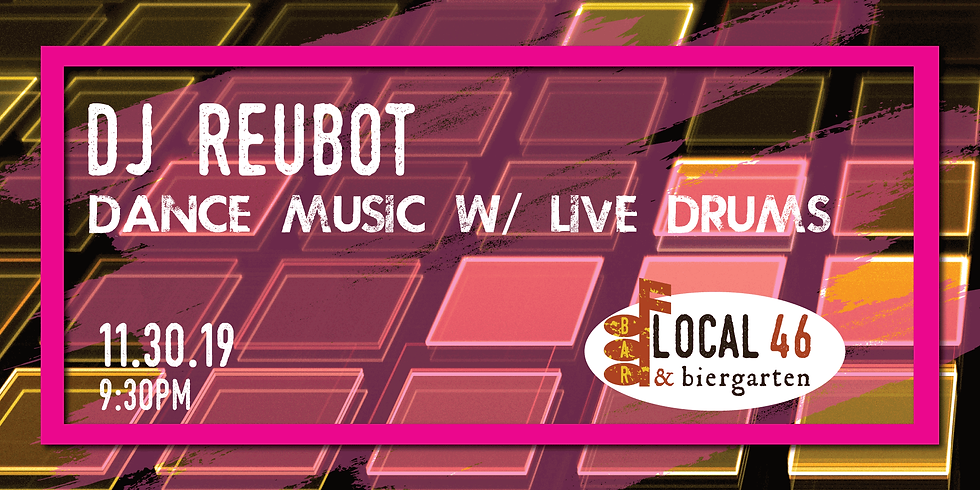Live Music from DJ Reubot at Local 46