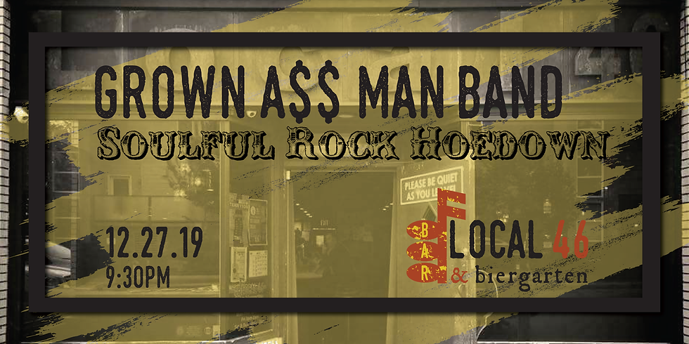 Live Music from Grown A$$ Man Band at Local 46