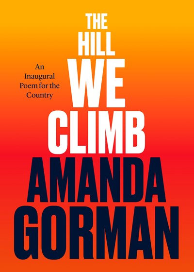 The Hill We Climb : An Inaugural Poem for the Country by Amanda Gorman (3/16)