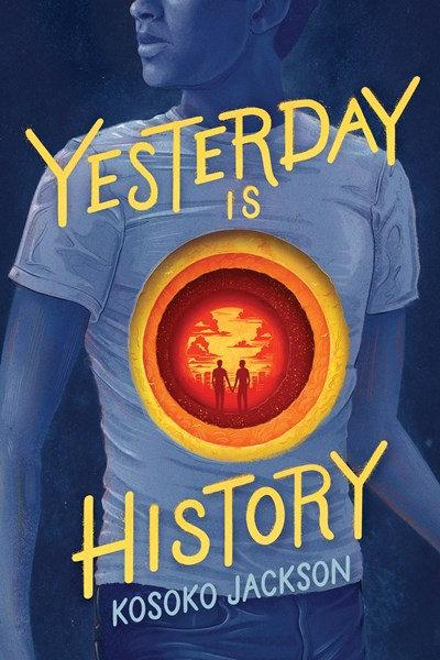 Yesterday Is History by Kosoko Jackson