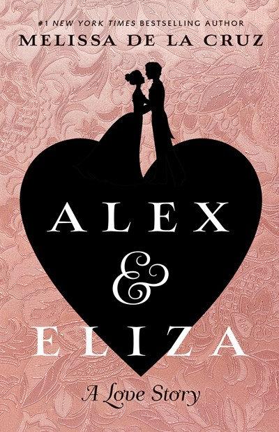 Alex & Eliza/ Love & War/ All for One by Melissa de la Cruz (Series)