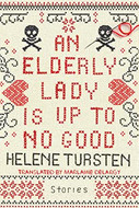 An Edlerly Lady Is Up To No Good by Helene Tursten