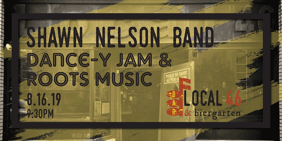Live Music with the Shawn Nelson Band at Local 46